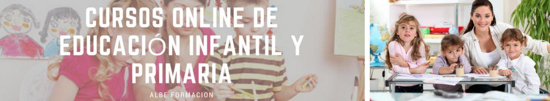 Cursos Online de Educación Infantil y Primaria